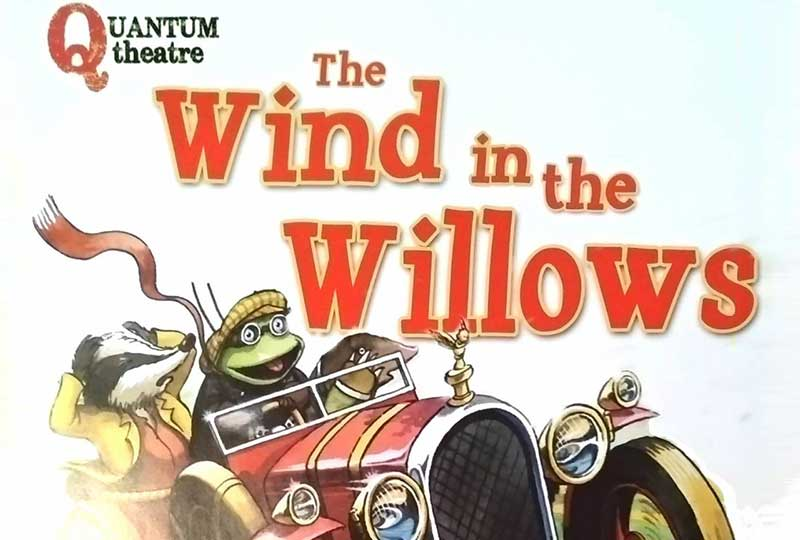 The Wind in the Willows (Quantum Theatre)
